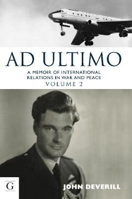 Ad Ultimo: A Memoir of International Relations in War & Peace - A Memoir of International Relations in War & Peace 2 (Hardback)