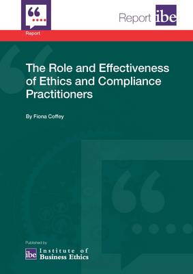The Role and Effectiveness of Ethics and Compliance Practitioners (Paperback)