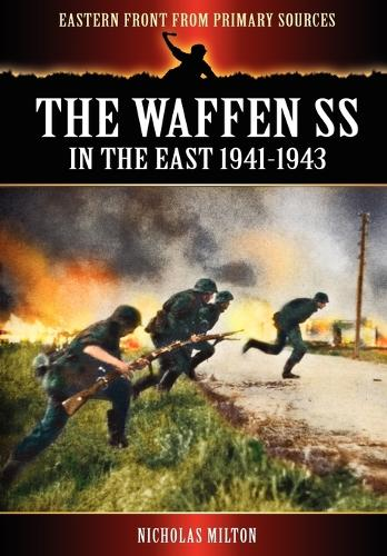 The Waffen SS - In the East 1941-1943 (Paperback)
