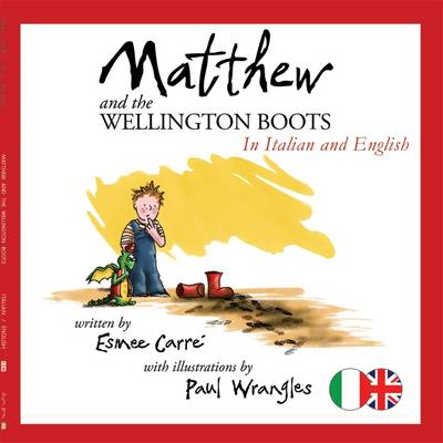 Matthew and the Wellington Boots (Italiano/English) (Paperback)