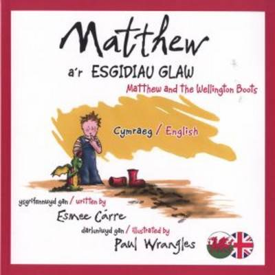 Matthew a'r Esgidiau Glaw/Matthew and the Wellington Boots (Paperback)