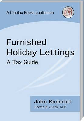 Furnished Holiday Lettings: A Tax Guide (Paperback)