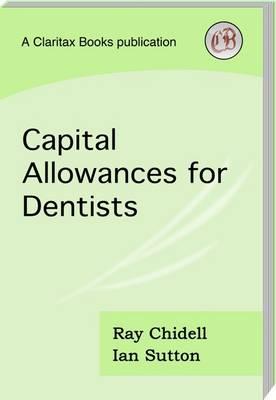 Capital Allowances for Dentists (Paperback)