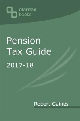 Pension Tax Guide: 2017-18 (Paperback)