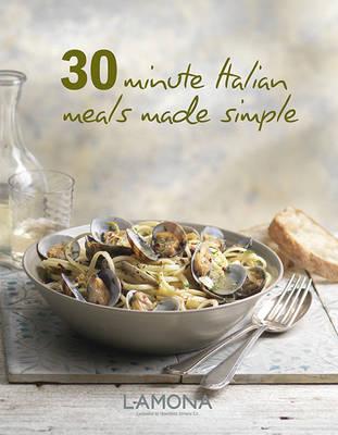 30 Minute Italian Meals Made Simple (Hardback)