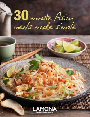 30 Minute Asian Meals Made Simple - Cooking Made Simple Vol. 14 (Hardback)