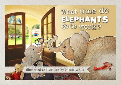 What Time Do Elephants Go to Work? (Paperback)