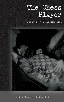 The Chess Player - Secrets of a Dancing Girl 1 (Paperback)