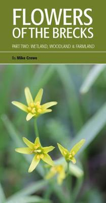 Flowers of the Brecks: Wetland, Woodland & Farmland (Paperback)