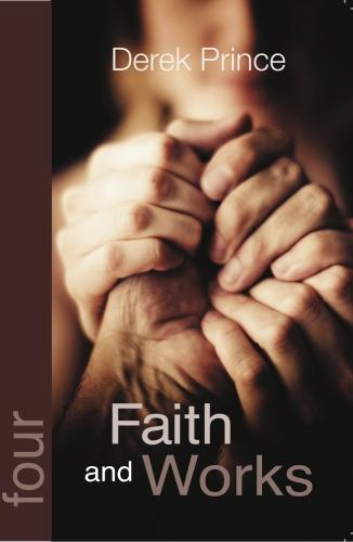 Faith and Works - Foundations Series 4 (Paperback)
