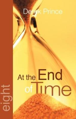 At the End of Time - Foundations Series (Paperback)