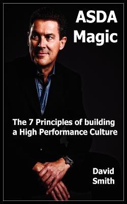 Asda Magic - The 7 Principles of Building a High Performance Culture (Paperback)
