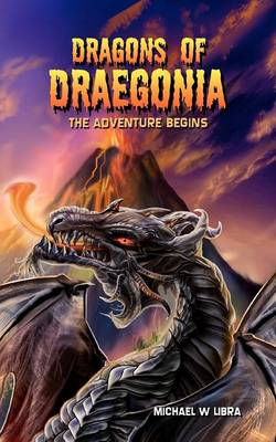 Dragons of Draegonia - The Adventure Begins: Bk. 1 (Paperback)