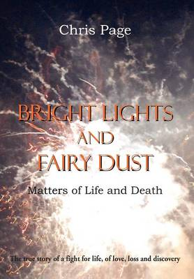 Bright Lights and Fairy Dust: Matters of Life and Death (Hardback)