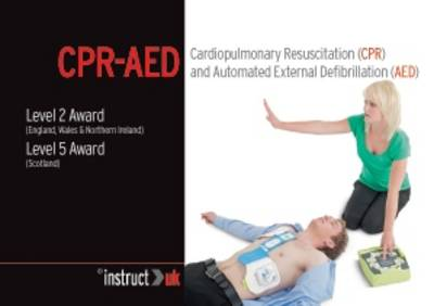 Cardiopulmonary Resuscitation (CPR) and Automated External Defibrillation (AED): Level 2 Award (England, Wales & Northern Ireland) Level 5 Award (Scotland) - Compliance Training 8 (Paperback)