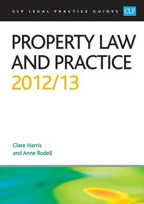 Property Law and Practice 2012/2013 - CLP Legal Practice Guides (Paperback)