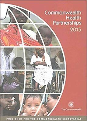 Commonwealth Health Partnerships 2015 (Paperback)