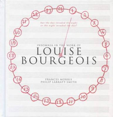 Louise Bourgeois - Has the Day Invaded the Night or the Night Invaded the Day (Hardback)