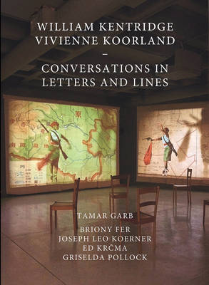 William Kentridge and Vivienne Koorland: Conversations in Letters and Lines (Hardback)