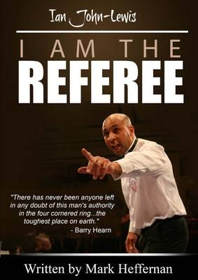 I am the Referee - Ian John Lewis (Paperback)
