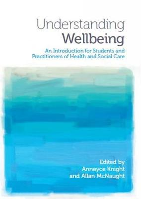 Understanding Wellbeing: An Introduction for Students and Practitioners of Health and Social Care (Paperback)