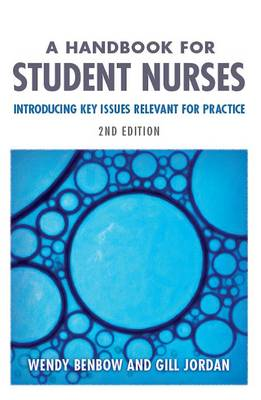 A Handbook for Student Nurses: Introducing Key Issues Relevant for Practice (Paperback)