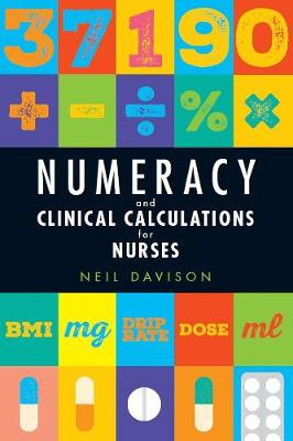 Numeracy and Clinical Calculations for Nurses (Paperback)