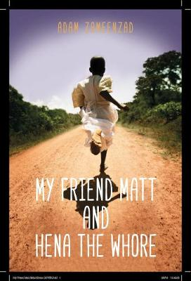 My Friend Matt And Hena The Whore (Paperback)
