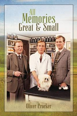 All Memories Great & Small (Paperback)