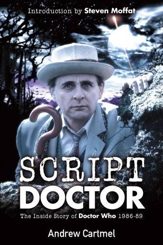 Script Doctor: the Inside Story of Doctor Who 1986-1989 (Paperback)
