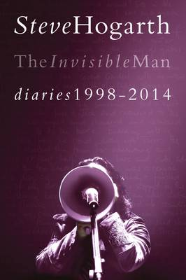 The Invisible Man Diaries: 1998 - 2014 Volume 2 (Paperback)