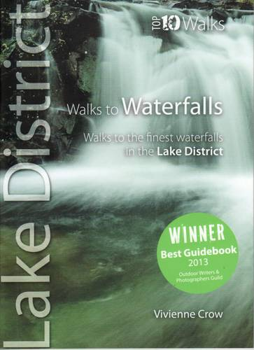 Walks to Waterfalls: Walks to Cumbria's Best Waterfalls - Lake District: Top 10 Walks 6 (Paperback)