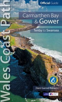 Carmarthen Bay & Gower: Wales Coast Path Official Guide: Tenby to Swansea (Paperback)