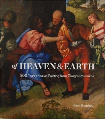 Of Heaven and Earth: 500 Years of Italian Painting from Glasgow Museums (Paperback)