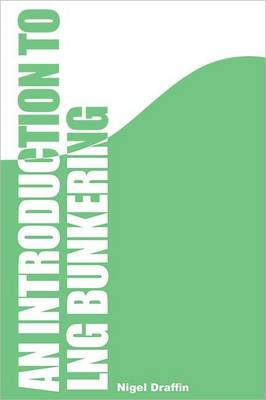An Introduction to LNG Bunkering (Paperback)