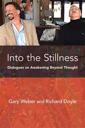 Into the Stillness: Dialogues on Awakening Beyond Thought (Paperback)