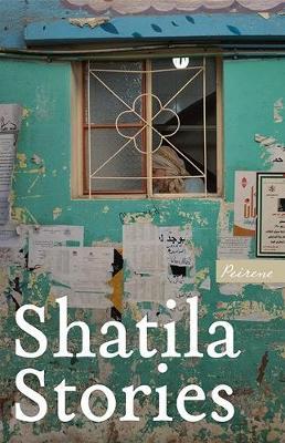 Shatila Stories - Peirene Now! 3 (Paperback)