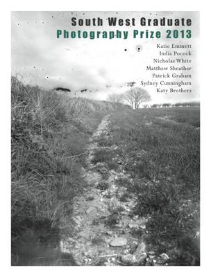 South West Graduate Photography Prize 2013 (Paperback)