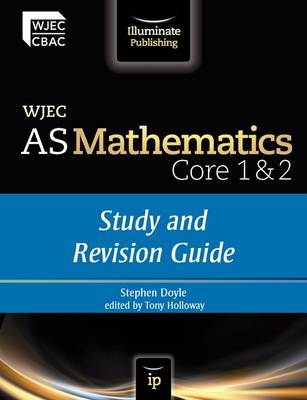 WJEC AS Mathematics Core 1 & 2: Study and Revision Guide (Paperback)