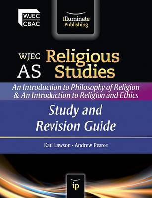 WJEC AS Religious Studies: An Introduction to Philosophy of Religion and an Introduction to Religion and Ethics: Study and Revision Guide (Paperback)