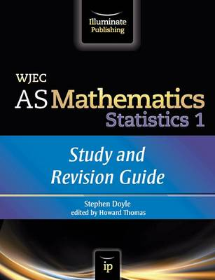 WJEC AS Mathematics S1 Statistics: Study and Revision Guide (Paperback)