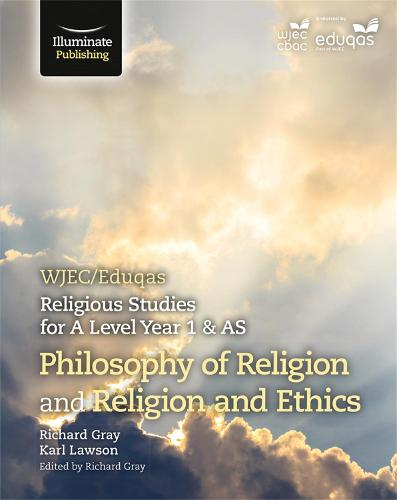 WJEC/Eduqas Religious Studies for A Level Year 1 & AS - Philosophy of Religion and Religion and Ethics (Paperback)