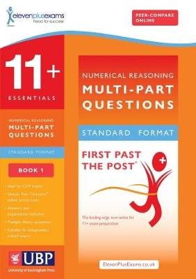 11+ Essentials Numerical Reasoning: Multi Part Questions: Book 1: Maths Multi Part Worded Problems - First Past the Post (Paperback)