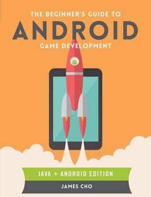 The Beginner's Guide to Android Game Development (Paperback)