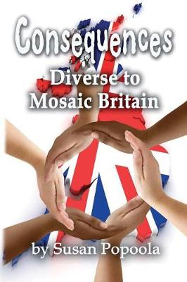 Consequences: Diverse to Mosaic Britain (Paperback)