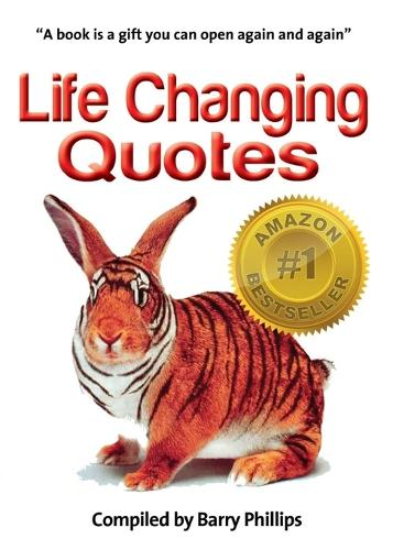 Life Changing Quotes: Inspirational and motivational quotes, inspiring quotes, quotes to motivate, wisdom to live by (Paperback)