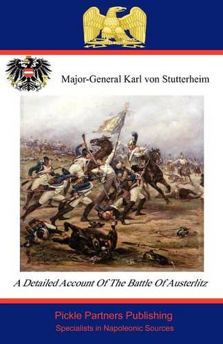 A Detailed Account of the Battle of Austerlitz (Paperback)