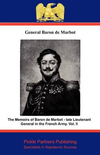 The Memoirs of Baron De Marbot - Late Lieutenant General in the French Army: v. II (Paperback)