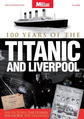 Titanic and Liverpool - The Untold Story (Paperback)