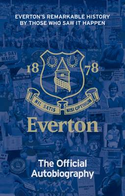 The Official Everton FC Autobiography (Hardback)